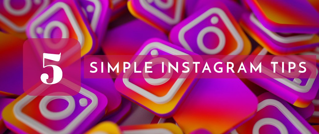 5 Simple Instagram Marketing Tips for Business
